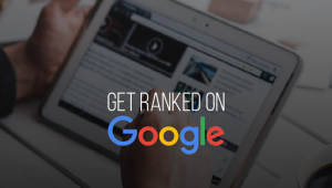 11 Successful Tips to get Ranked on Google