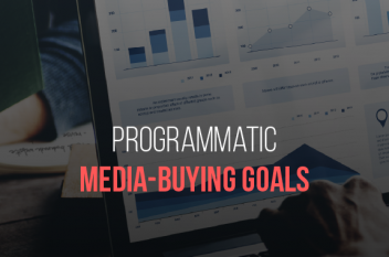 3 Ways to Reach Your Programmatic Media-Buying Goals across All Channels