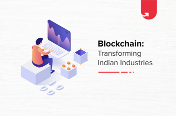 Blockchain is Transforming Indian Industries: Here's How