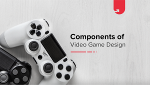 6 Components of Video Game Design