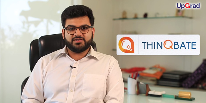 Pranav_Marva What the founder of ThinQbate learned from StartUp with UpGrad? UpGrad Blog