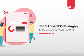 Top 5 Local SEO Strategies to Increase Your Traffic in 2020