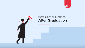 Best Career Options After Graduation – Booming in 2019