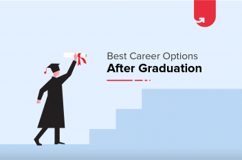 Best Career Options After Graduation – Booming in 2020