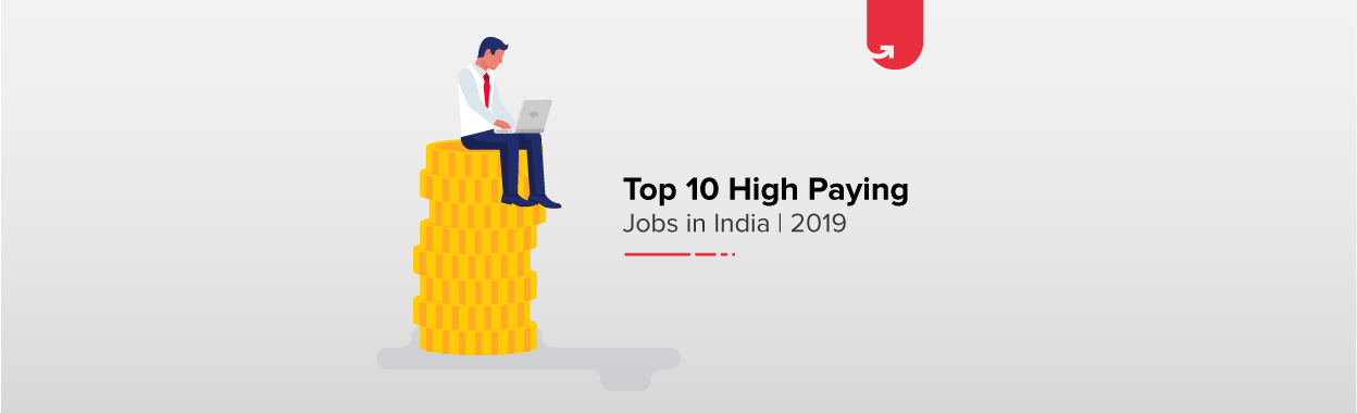 Top 10 Highest Paying Jobs in India 2019 - Astonishing