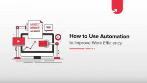 Use Automation for Improving Work Efficiency – 4 Simple Methods
