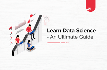 Learn Data Science – An Ultimate Guide to become Data Scientist