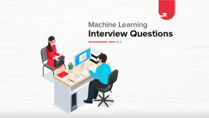 15 Machine Learning Interview Questions & Answers For 2019