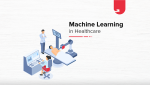 12+ Machine Learning Applications Enhancing Healthcare Sector 2019