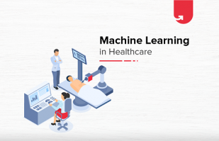 12+ Machine Learning Applications Enhancing Healthcare Sector 2021