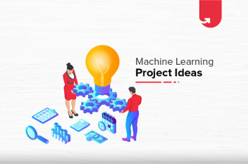 15 Interesting Machine Learning Project Ideas For Beginners [2020]