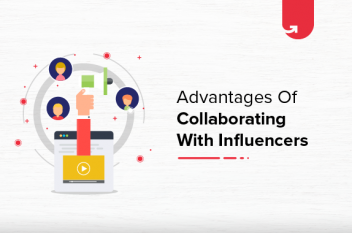 5 Advantages of Collaborating with Influencers for Brand Promotion