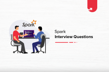 15+ Apache Spark Interview Questions & Answers 2020