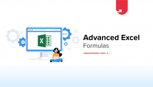 17 Advanced Excel Formulas – A Must Know For All Professionals