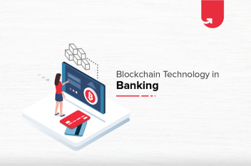 How Blockchain is Changing Banking Industry?
