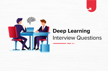 Top 10 Deep Learning Interview Questions & Answers
