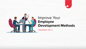 4 Inspiring Ways You Can Improve Your Employee Development Methods