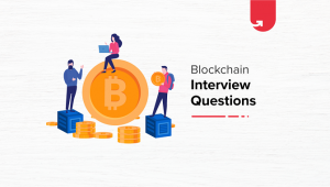 12 Top Blockchain Interview Questions & Answers – [Updated 2021]