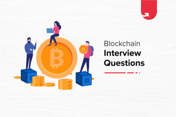 12 Top Blockchain Interview Questions & Answers – [Updated 2020]