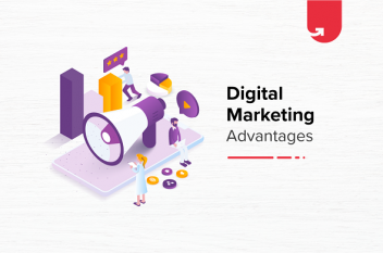4 Significant Advantages of Digital Marketing You Must Know