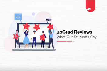 upGrad Reviews – What Our Students Say