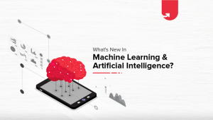 Top 7 Trends in Artificial Intelligence & Machine Learning in 2021