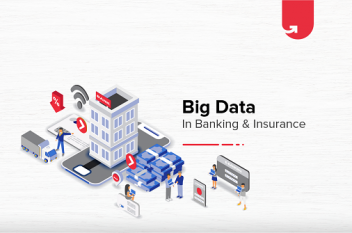 Top 5 Big Data Applications in Banking & Insurance