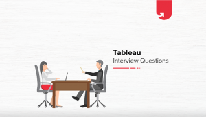 Tableau Interview Questions & Answers – [Updated 2019]
