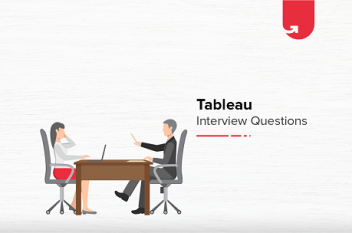 Tableau Interview Questions & Answers – [Updated 2020]