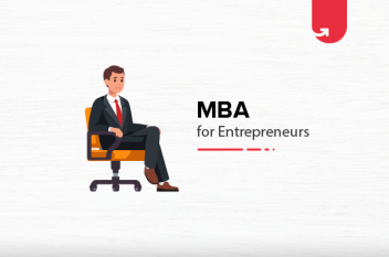 Do Entrepreneurs Need an MBA? Pros and Cons of Doing MBA