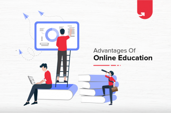 3 Practical Advantages of Online Education: Benefits of Taking Online Courses