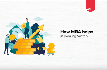 How MBA Helps in Banking Sector?