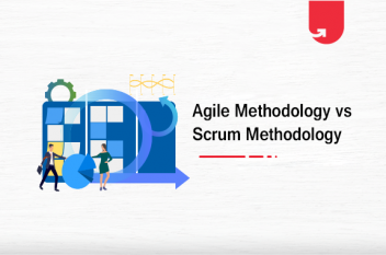 Difference Between Agile Methodology and Scrum Methodology [Full Comparison]