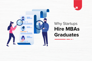 Why Startups Need & Hire More MBAs: 6 Elemental Reasons