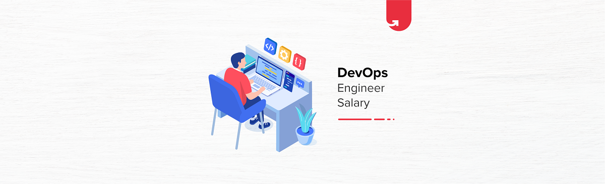 Devops Engineer Salary In India In 2020 For Freshers Experienced Upgrad Blog