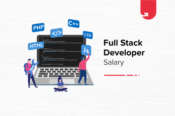 Full Stack Developer Salary in India in 2021 [For Freshers & Experienced]