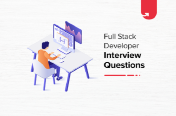12 Most Popular Full Stack Developer Interview Questions and Answers