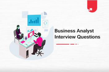 Top 18 Business Analyst Interview Questions & Answers