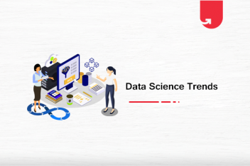 12 Hottest Trends in Data Science You Need to Watch Out For
