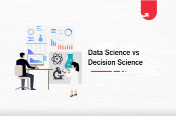 Data Science vs Decision Science: Which One You Should Choose?