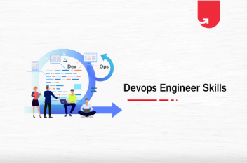 DevOps Engineer Skills: 6 Most Demanding DevOps Skills [2020]
