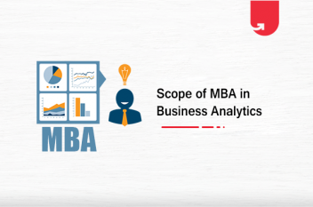 Scope of MBA in Business Analytics: Job Roles, Recruiters & Salary