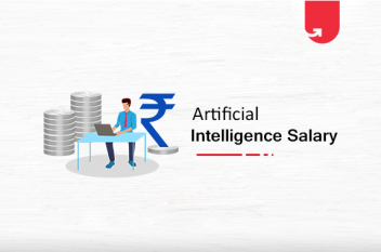 Artificial Intelligence Salary in India [For Beginners & Experienced]