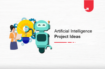 Top 16 Artificial Intelligence Project Ideas & Topics for Beginners [2020]