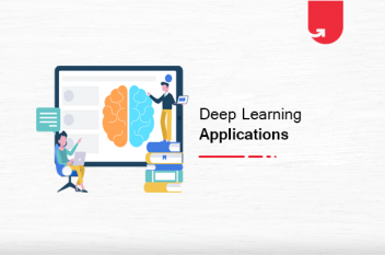 Top Real Life Deep Learning Applications Across Industries