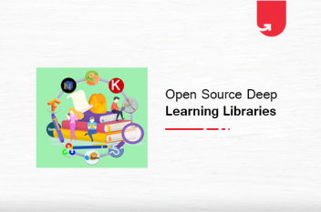 Top 7 Open Source Deep Learning Libraries You Can Try Today