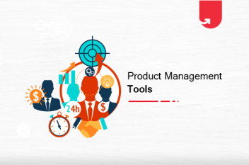 Top 7 Product Management Tools Every Product Manager Must Be Having