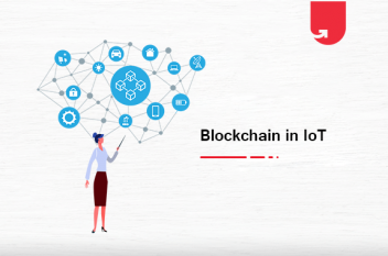 Blockchain in IoT: Examples, Challenges & Real World Applications