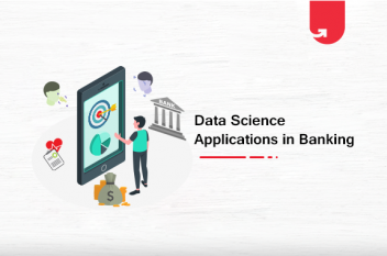 Top 10 Exciting Data Science Applications in Banking