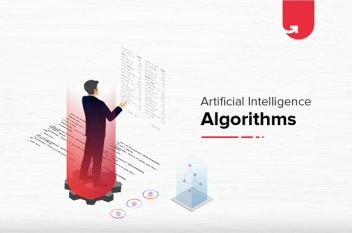 Types of Artificial Intelligence Algorithms You Should Know [A Complete Guide]